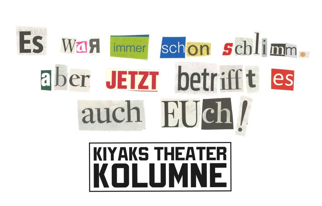 Kiyaks Theater Kolumne - 48