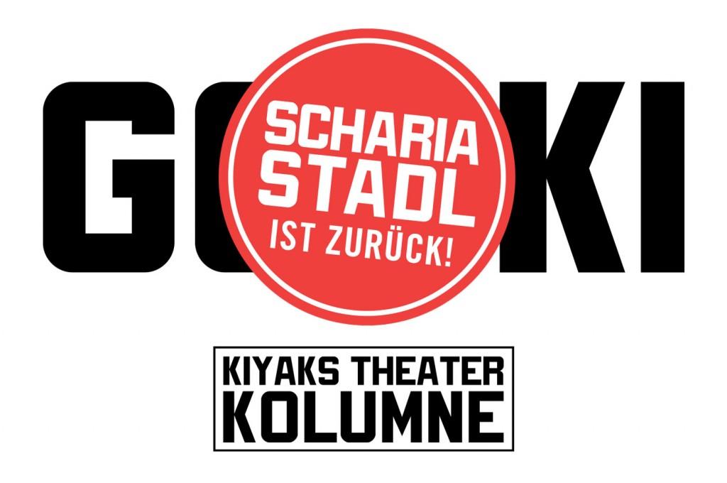 Scharia-Stadl ist zurück! – Kiyaks Theaterkolumne