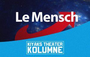 Kiyaks Theaterkolumne Nr. 78