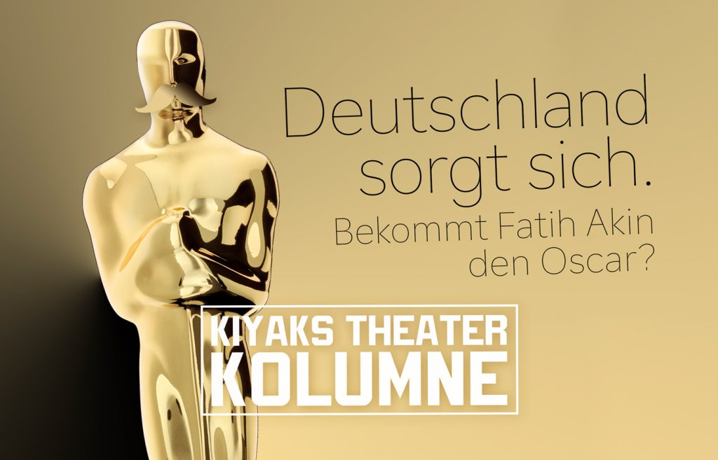 Deutschland sorgt sich. Bekommt Fatih Akin den Oscar?