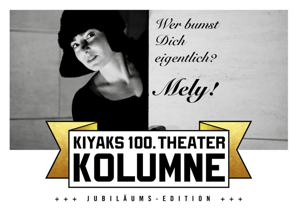 Mely Kiyaks Theater Kolumne